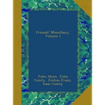 Friends' Miscellany, Volume 1
