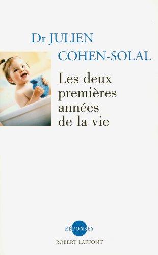 DEUX PREMIERES ANNEES DE VIES par JULIEN COHEN-SOLAL