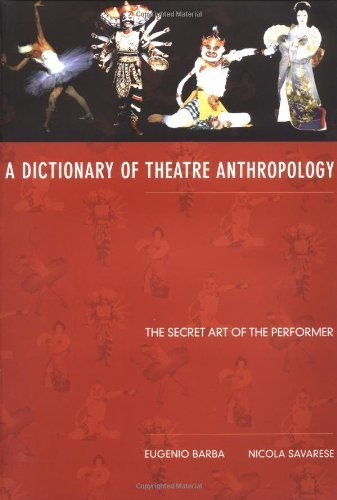 A Dictionary of Theatre Anthropology: The Secret Art of the Performer by Eugenio Barba (1991-07-24)