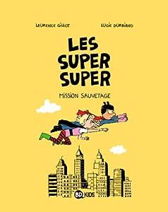 "Afficher ""Les super super n° 2 Mission sauvetage"""
