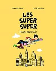 LES SUPER SUPER, TOME 2 : MISSION SAUVETAGE
