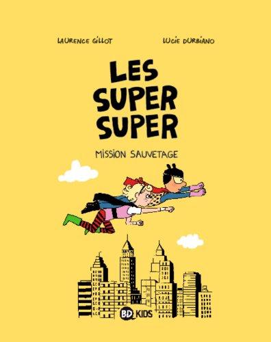 Les Super Super, Tome 02: Mission sauvetage