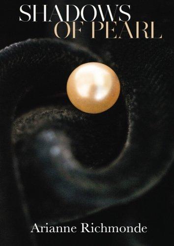 Shadows of Pearl (The Pearl Series) (Volume 2) by Arianne Richmonde (2013-01-07)