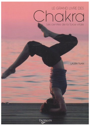 Les chakra : Comment activer les centres de la force vitale