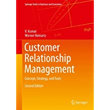 Customer Relationship Management, Second Edition: Concept, Strategy, and Tools