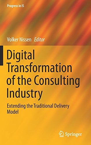 Digital Transformation of the Consulting Industry: Extending the Traditional Delivery Model (Progress in IS)