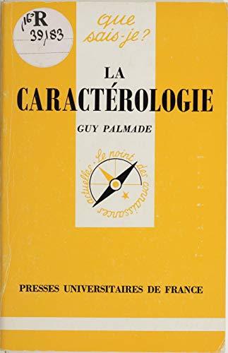La Caractérologie (Que sais-je ? t. 380) par Guy Palmade
