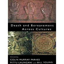 [(Death and Bereavement Across Cultures)] [Author: Colin Murray Parkes] published on (January, 1997)