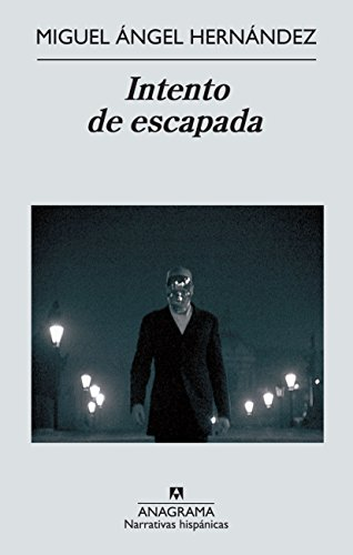 Intento de escapada (Narrativas Hispánicas nº 513) por Miguel Ángel Hernández