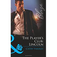 The Player's Club: Lincoln by Cathy Yardley (2012-01-24)
