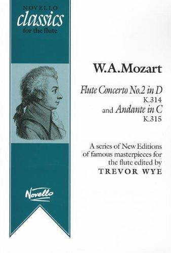 Concerto No. 2 In D K. 314 & Andante In D K. 315 -For Flute & Piano- (Wye): Noten für Flöte, Klavier (Novello Classics for the Flute Series) (Flöte Concerto)