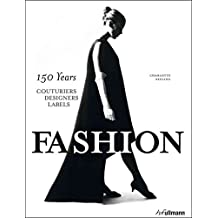 [(Fashion: 150 Years Couturiers, Designers, Labels)] [By (author) Charlotte Seeling] published on (October, 2014)