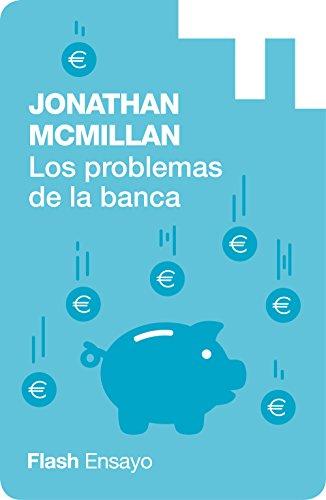 Los problemas de la banca (Flash Ensayo) por Jonathan McMillan