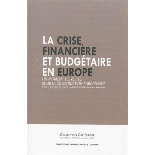 La Crise Financiere et Budgetaire en Europe. un Moment de Verite pour la Construction Europeenne