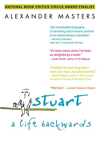 Stuart: A Life Backwards por Alexander Masters