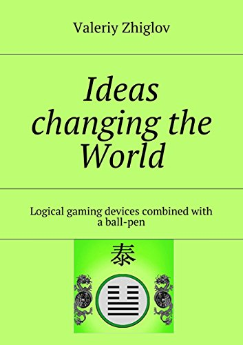 Ideas changing the World: Logical gaming devices combined with a ball-pen (English Edition)