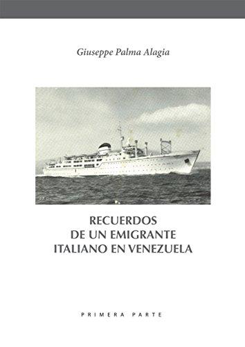 RECUERDOS DE UN EMIGRANTE ITALIANO EN VENEZUELA por Giuseppe Palma Alagia
