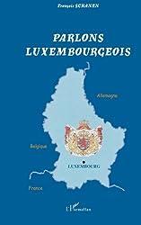 Parlons luxembourgeois : langue et culture linguistique d'un petit pays au coeur de l'Europe