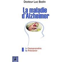 La maladie d'Alzheimer : La comprendre et La prévenir