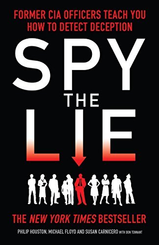 Spy the Lie: Former CIA Officers Teach You How to Detect Deception by Philip, Floyd, Mike, Carnicero, Susan Houston (2013-01-01)
