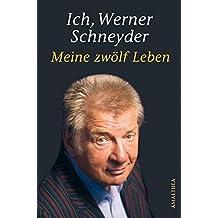 Ich, Werner Schneyder: Meine 12 Leben