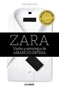Zara : Visión y estrategia de Amancio Ortega par David Martínez