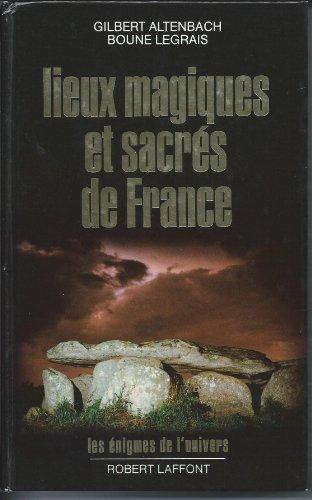 Lieux magiques et sacrés de France (Les...