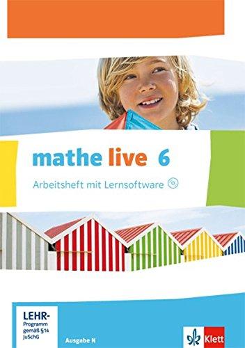 mathe live 6. Ausgabe N: Arbeitsheft mit Lösungsheft und Lernsoftware Klasse 6 (mathe live. Ausgabe N ab 2014)