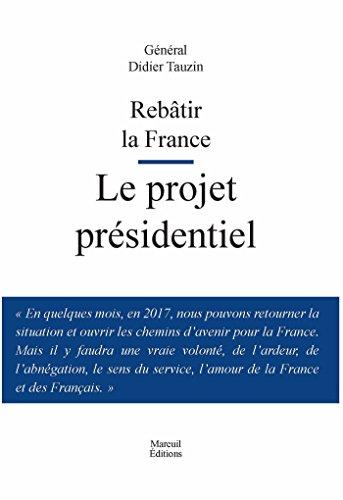 Rebâtir la France: Le projet présidentiel