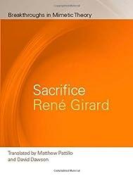 Sacrifice (Breakthroughs in Mimetic Theory) by Ren?? Girard (2011-04-01)