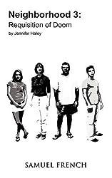 Neighborhood 3: Requisition of Doom by Jennifer Haley (2009-04-13)