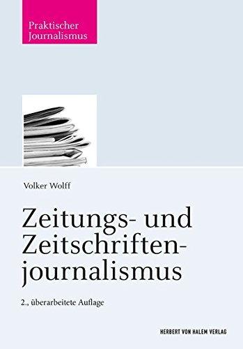Zeitungs- und Zeitschriftenjournalismus (Praktischer Journalismus)