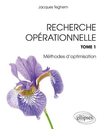 Recherche Opérationnelle - Tome 1 : Méthodes d'optimisation