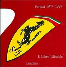 Ferrari 1947-1997. Il libro ufficiale