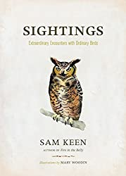 Sightings: Extraordinary Encounters with Ordinary Birds by Sam Keen (2007-09-06)