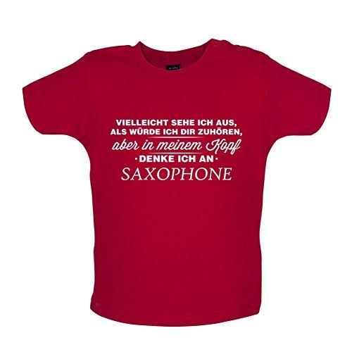 Vielleicht sehe ich aus als würde ich dir zuhören aber in meinem Kopf denke ich an Saxophone - Baby T-Shirt - Rot - 3 bis 6 Monate