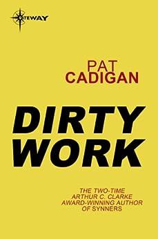Dirty Work by [Cadigan, Pat]