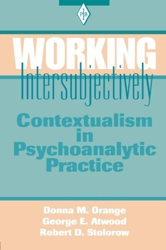Working Intersubjectively: Contextualism in Psychoanalytic Practice (Psychoanalytic Inquiry Book Series) by Donna M. Orange (2001-09-03)