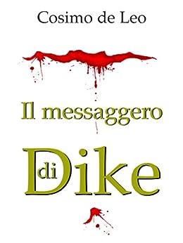 il messaggero di Dike di [De Leo, Cosimo]