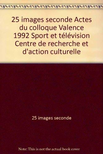 25 images seconde Actes du colloque Valence 1992 S...