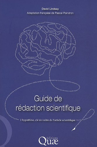 Guide de rédaction scientifique : l'hypothèse, clé de voûte de l'article scientifique