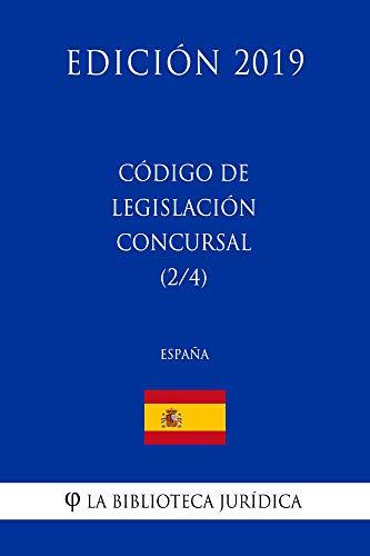 Código de Legislación Concursal (2/4) (España) (Edición 2019) por La Biblioteca Jurídica