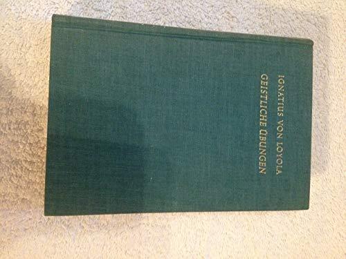 Geistliche Übungen - nach der Übersetzung von Alfred Feder S.J. neu herausgegeben
