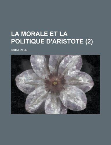 La Morale Et La Politique D'Aristote (2)