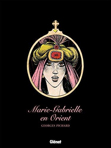 Marie Gabrielle en Orient : Patrimoine Glénat 63