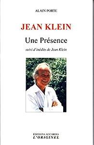 Jean Klein - Une Présence par Alain Porte