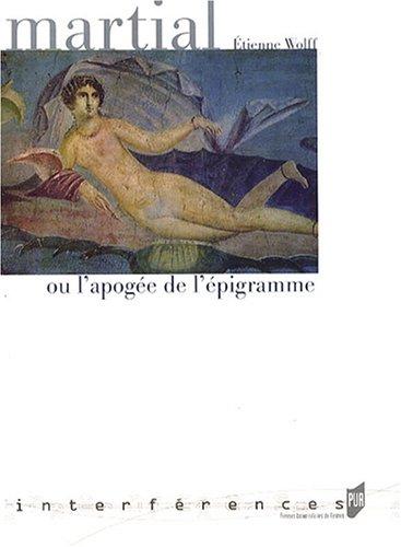 Martial ou l'apogée de l'épigramme par Etienne Wolff