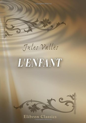 L'Enfant by Jules Vall??s (2000-11-22)