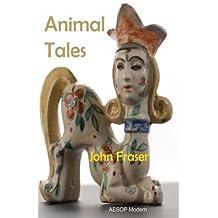 [ ANIMAL TALES ] by Fraser, John ( AUTHOR ) Jan-01-2014 [ Paperback ]