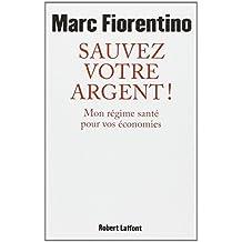 Sauvez votre argent ! de Marc Fiorentino (2011) Broché